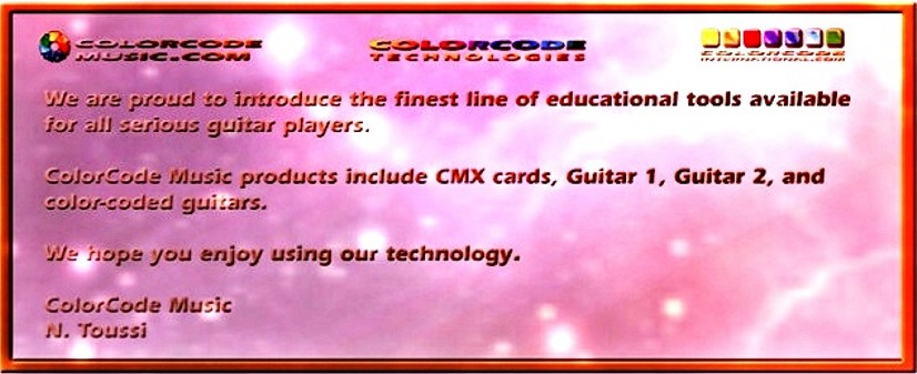 We are proud to introduce the finest line of educational tools available for all serious guitar players. ColorCode Music products include CMX cards, Guitar 1, Guitar 2, and color-coded guitars. We hope you enjoy using our technology. Click to Enter ColorCode website.